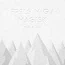 Frels Mig / Magisk/Nik & Jay