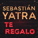 Te Regalo/Sebastián Yatra