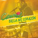 Baila Mi Corazón (feat. Belanova)/Grupo Cañaveral De Humberto Pabón