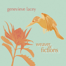 Weaver Of Fictions/Genevieve Lacey