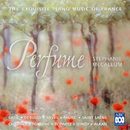 Perfume: The Exquisite Piano Music Of France/Stephanie McCallum