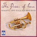 The Power Of Love: Romantic Love Songs For Brass Band/Brisbane Excelsior Brass, Barrie Gott, Russell Gray