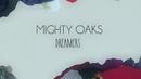 Dreamers(Lyric Video)/Mighty Oaks