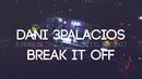 Break It Off(Lyric Video) (feat. Suzie Del Vecchio)/Dani 3Palacios, Francis Davila