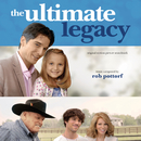 The Ultimate Legacy (Original Motion Picture Soundtrack)/Rob Pottorf