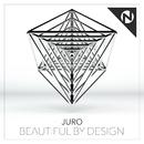 Beautiful By Design/Juro