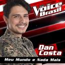 Meu Mundo E Nada Mais (The Voice Brasil 2016)/Dan Costa
