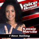 I Have Nothing (The Voice Brasil 2016)/Kassia Marvila