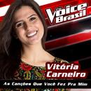 As Canções Que Você Fez Pra Mim (The Voice Brasil 2016)/Vitória Carneiro