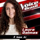 É Isso Aí (The Blowers Daughter) (The Voice Brasil 2016)/Laura Dalmas