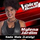 Nada Mais (Lately) (The Voice Brasil 2016)/Mylena Jardim