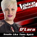 Smells Like Teen Spirit (The Voice Brasil 2016)/D'Lara