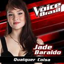 Qualquer Coisa (The Voice Brasil 2016)/Jade Baraldo