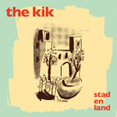 Stad En Land/The Kik