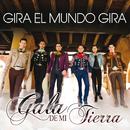 Gira El Mundo Gira/Gala De Mi Tierra