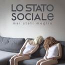 Mai Stati Meglio/Lo Stato Sociale