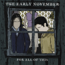 For All Of This/The Early November
