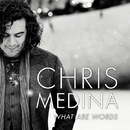 What Are Words/Chris Medina