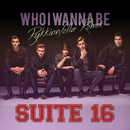 Who I Wanna Be (Rykkinnfella Remix)/Suite 16