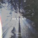 Run Run Run (Remixes) (feat. Kyle Pearce)/Junge Junge