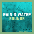 Rain & Water Sounds/Rain Relax