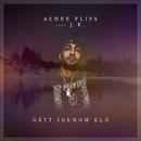 Gått igenom eld (feat. J.K.)/Achee Flips