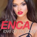 Love On My Body/Enca