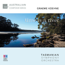 Koehne: Time Is A River/Tasmanian Symphony Orchestra, Richard Mills