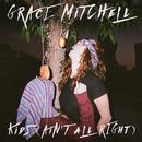 Kids (Ain't All Right)/Grace Mitchell