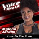 Love On The Brain (The Voice Brasil 2016)/Mylena Jardim