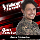 Duas Metades (The Voice Brasil 2016)/Dan Costa