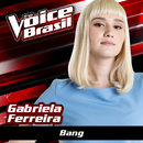 Bang (The Voice Brasil 2016)/Gabriela Ferreira