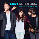 You Look Good/Lady Antebellum
