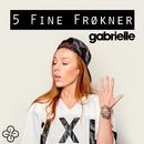 5 fine frøkner/Gabrielle