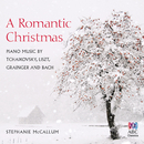 A Romantic Christmas: Piano Music By Tchaikovsky, Liszt, Grainger And Bach/Stephanie McCallum