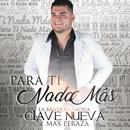Para Ti Nada Más/La Bandononona Clave Nueva De Max Peraza