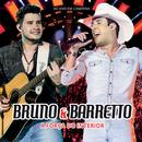 A Força Do Interior (Ao Vivo)/Bruno & Barretto
