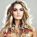 Wild Like Me/Adelén