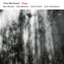 Elegy/Theo Bleckmann, Shai Maestro, Ben Monder, Chris Tordini, John Hollenbeck