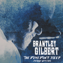 The Devil Don't Sleep (Deluxe)/Brantley Gilbert