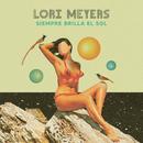 Siempre Brilla El Sol/Lori Meyers