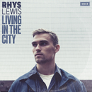 Living In The City/Rhys Lewis