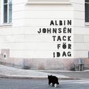 Tack För Idag/Albin Johnsén