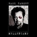 Easy Target/John Mellencamp