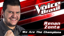 We Are The Champions(The Voice Brasil 2016 / Audio)/Renan Zonta