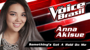 Something's Got A Hold On Me(The Voice Brasil 2016 / Audio)/Anna Akisue