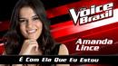 É Com Ela Que Eu Estou(The Voice Brasil 2016 / Audio)/Amanda Lince