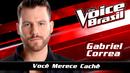 Você Merece Cachê (The Voice Brasil 2016 / Audio)/Gabriel Correa