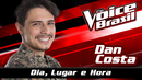 Dia, Lugar E Hora(The Voice Brasil 2016 / Audio)/Dan Costa