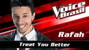 Treat You Better(The Voice Brasil 2016 / Audio)/Rafah